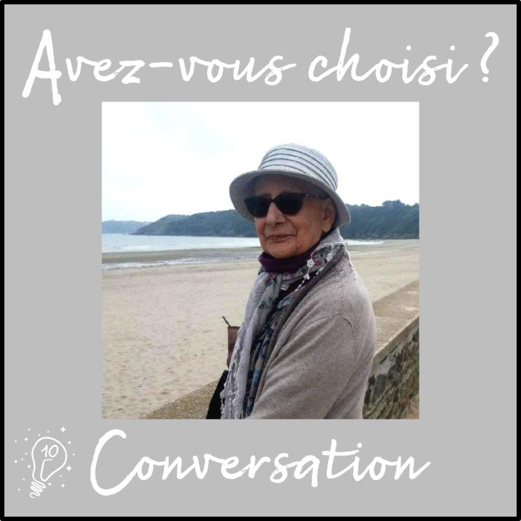 Avez-vous choisi ? Conversation avec ma grand-mère (épisode 10)