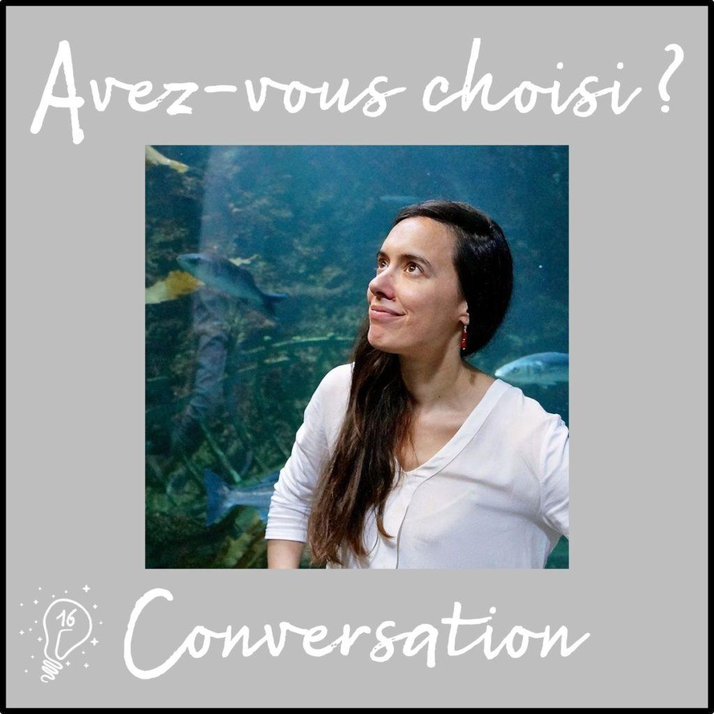 Avez-vous choisi ? Conversation avec Angélique - le choix et la philosophie (épisode 16)
