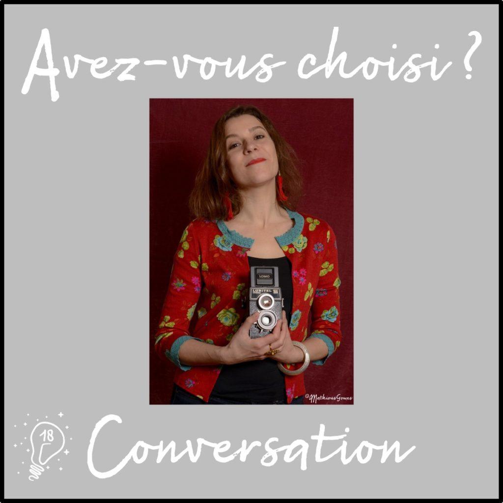 Avez-vous choisi ? Conversation avec Elodie- Le choix et la photographie (épisode 18)