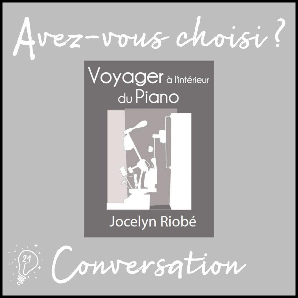 Avez-vous choisi ? Conversation avec Jocelyn - Voyage à l'intérieur du piano (épisode 21)