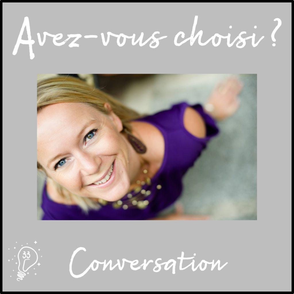 Avez-vous choisi ? Conversation avec Christine Lewicki - Activer son pouvoir créateur (épisode 33)