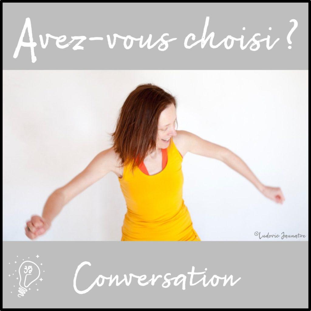 Avez-vous choisi ? Conversation avec Céline - Je danse le NIA (épisode 35)