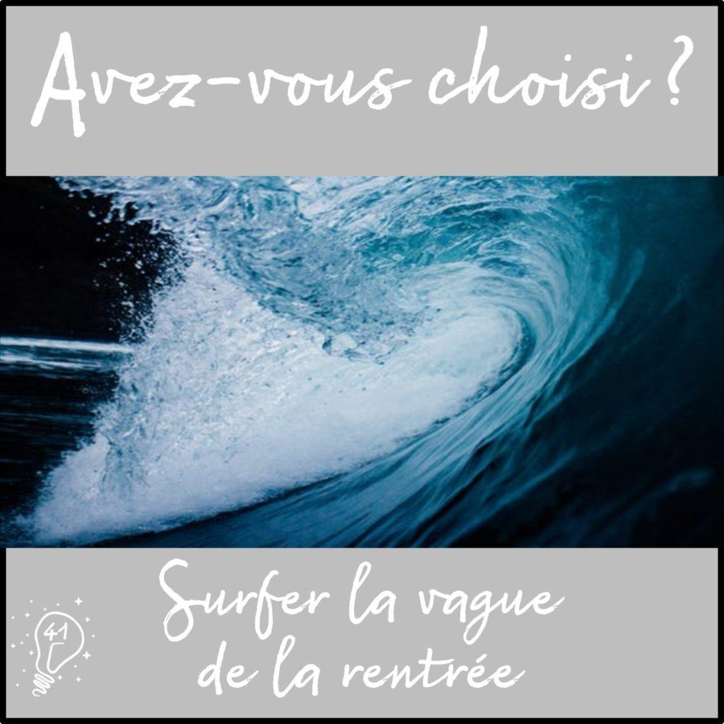 Avez-vous choisi ? Surfer la vague de la rentrée (épisode 41)