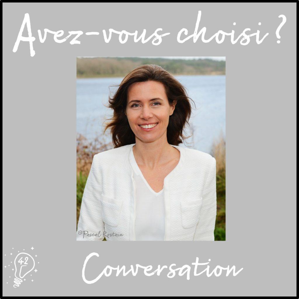 Avez-vous choisi ? Conversation avec Marie Eloy - Choisir de bouger les lignes (épisode 42)