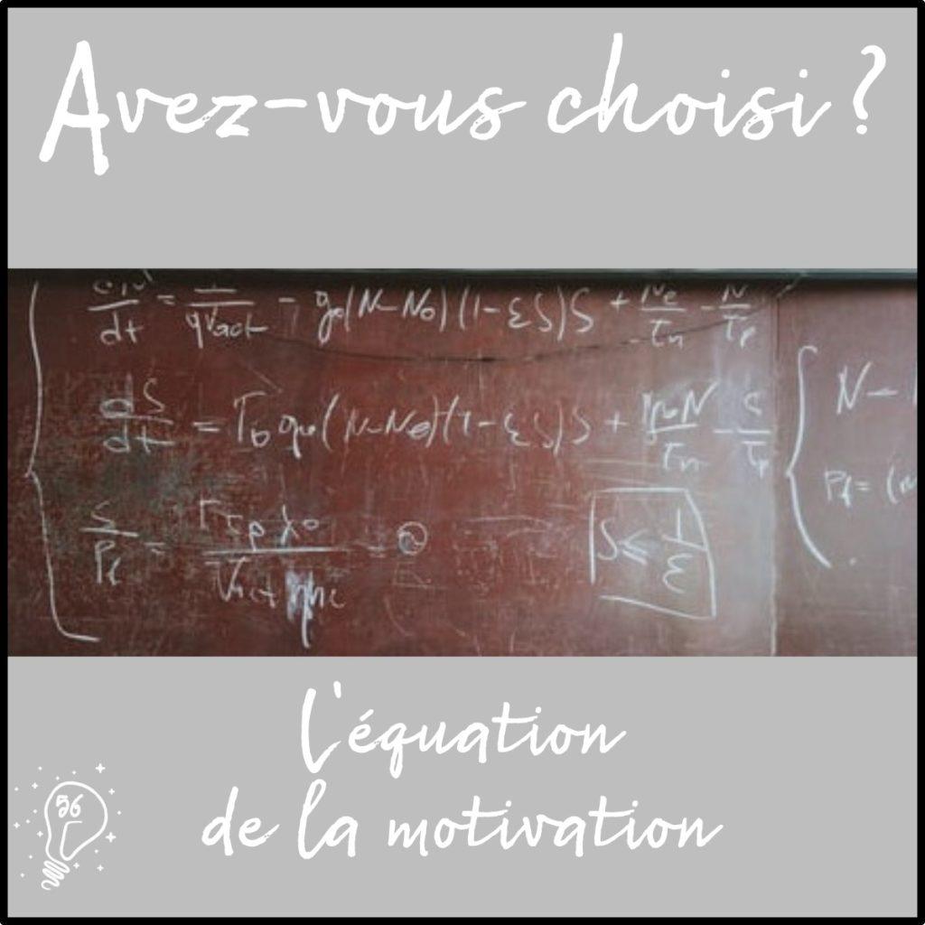 Avez-vous choisi ? L'équation de la motivation (épisode 56)