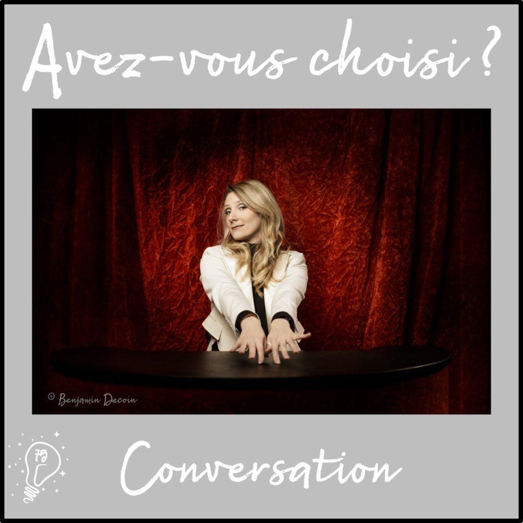Conversation avec Alexandra Duvivier – Magicienne d' « Ose ! » - (Episode 75)