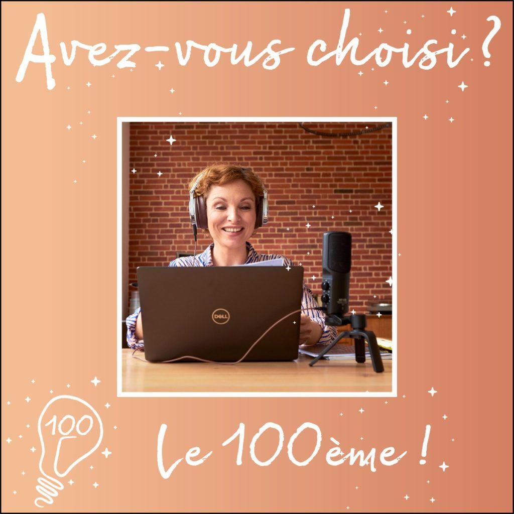 """Avez-vous choisi ? - """"Le 100ème !"""" (épisode 100)"""