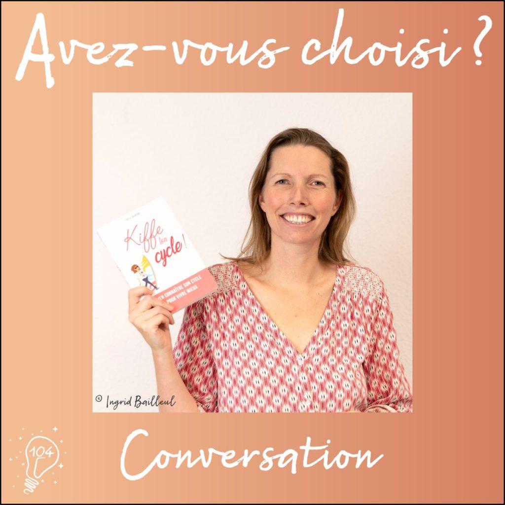 Conversation avec Gaëlle Baldassari | Choisir de kiffer son cycle (Épisode 104)