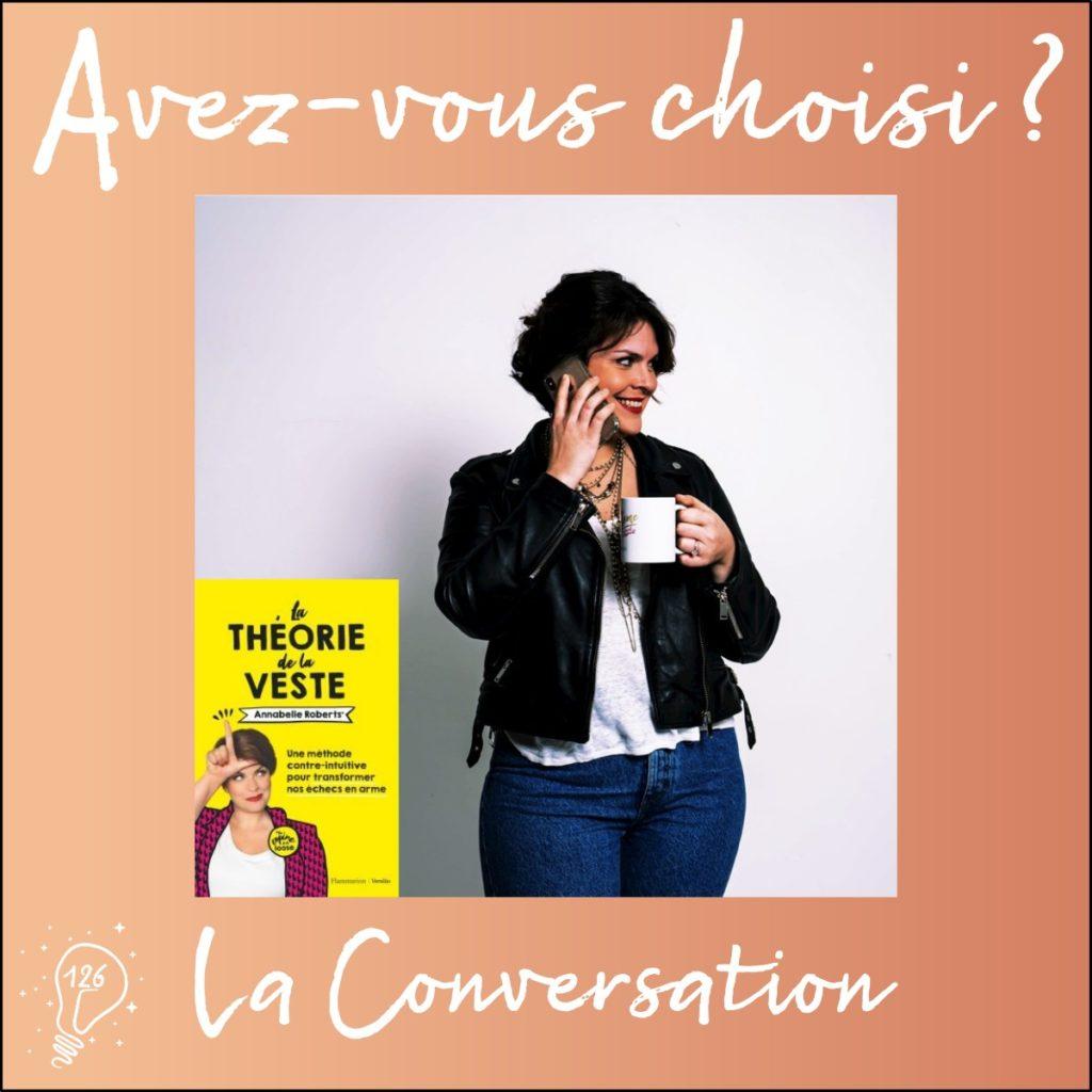 La Conversation avec Annabelle Roberts   Choisir de se prendre des vestes (Épisode 126)